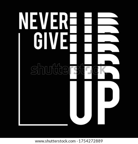 never give up typography, vector illustration for print Zdjęcia stock ©