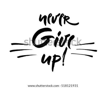 Typographic Never Give Up Illustration Download Free Vector Art
