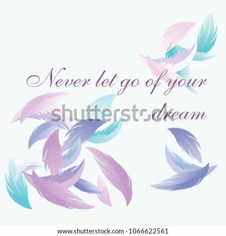 never let go of your dream