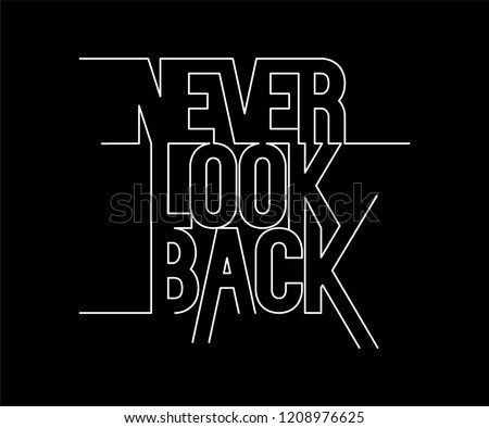 Never Look Back Minimal Active Sport Typography modern Fashion Slogan for T-shirt and apparels graphic vector Print.