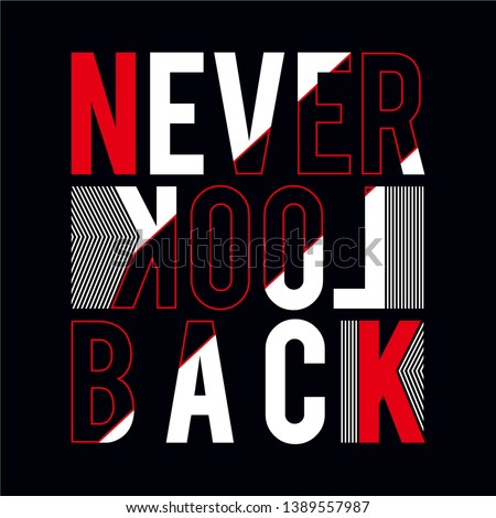 Never Look Back Minimal Active Sport Typography modern Fashion Slogan for T-shirt and apparels graphic vector Print