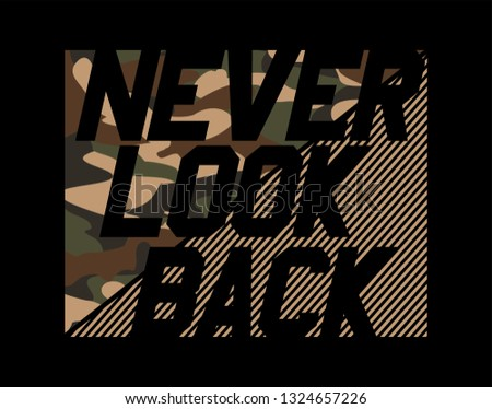 Never Look Back Sliced Camouflage and  geometric diagonal line Sport Slogan . Military Typography Slogan College With Army Badge, Pin, Patch Soldier T-shirt and apparels print graphic vector Varsity