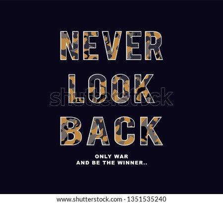 Never look back-slogan typography with camouflage texture. Military t-shirt design. Trendy apparel print in army style. Vector illustration.