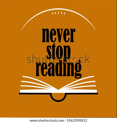 never stop reading a books