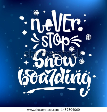 never stop snowboarding quote