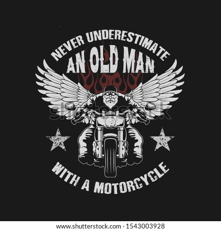 never underestimate an old man