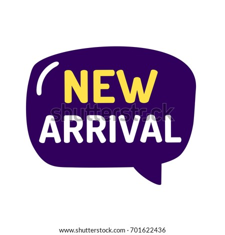 New arrival. Speech bubble, vector icon on white background.