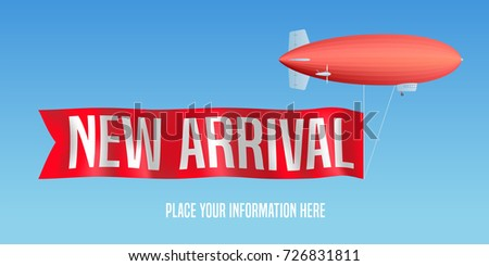 New arrival vector banner, illustration. Zeppelin ad red flag with new arrival sign for shops, stores
