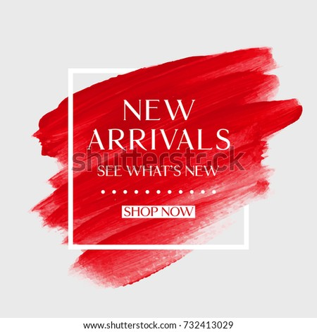New Arrivals sale text over art brush paint abstract texture background acrylic stroke poster vector illustration. Perfect watercolor design for a shop and sale banners.