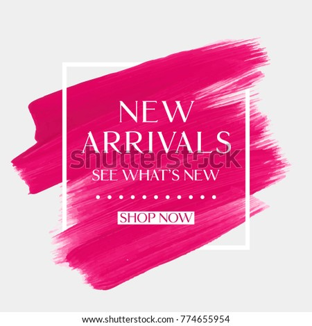 New Arrivals sale text over art brush watercolor paint texture background vector illustration. Perfect acrylic design for a shop and sale banners.