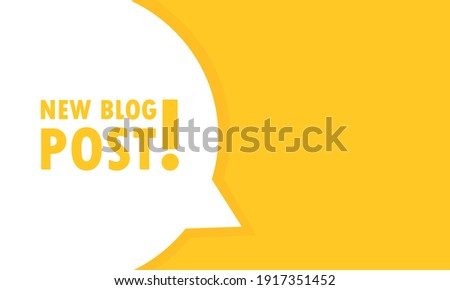 New blog post speech bubble banner. Can be used for business, marketing and advertising. Vector EPS 10. Isolated on white background Foto stock ©