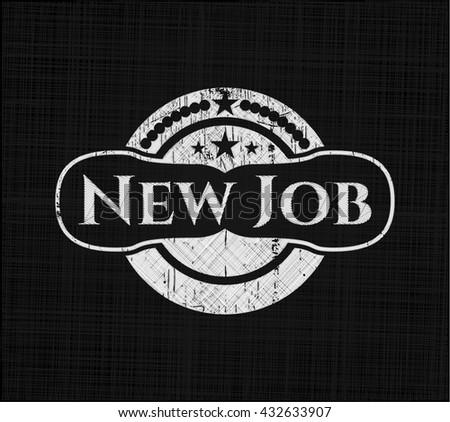New Job chalk emblem, retro style, chalk or chalkboard texture