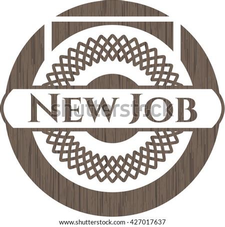New Job wooden emblem. Vintage.