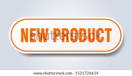 new product sign. new product rounded orange sticker. new product