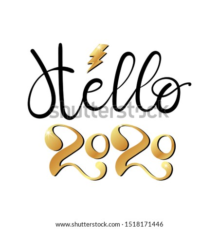 New Year greeting card, hello 2020. Typographic Greetings Design. Calligraphy Lettering for Holiday Greeting.