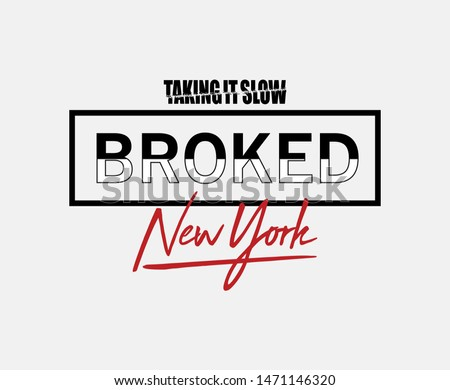 new york broked Fashion Slogan . Typography Slogan College T-shirt and apparels print graphic vector Varsity tee typography. - Vektör