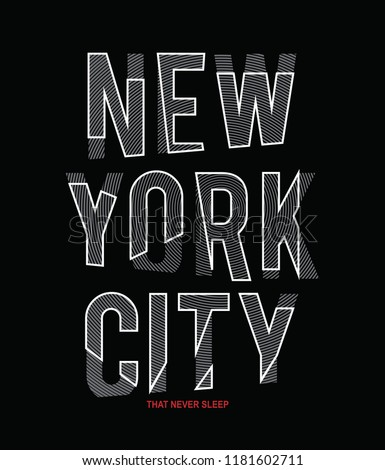 new york city slogan for T-shirt printing design and various jobs, typography,  vector.