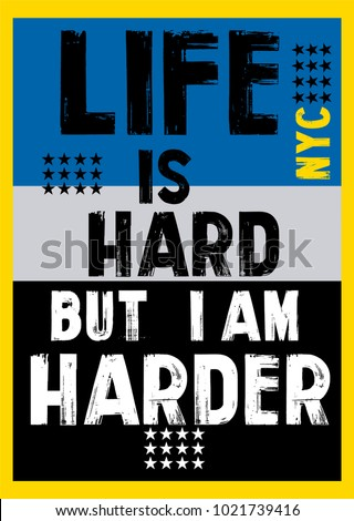 new york life is hard,t-shirt print poster vector illustration