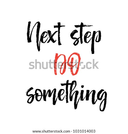 Next step do something Note paper with motivation text you got this, isolated handwritten brush pen lettering. Vector illustration stock vector.