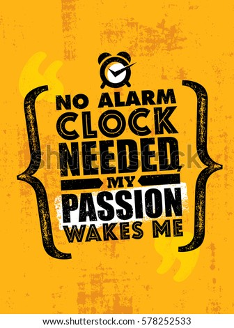 no alarm clock needed  my