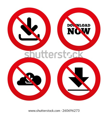 No, Ban or Stop signs. Download now icon. Upload from cloud symbols. Receive data from a remote storage signs. Prohibition forbidden red symbols. Vector