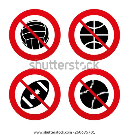 No, Ban or Stop signs. Sport balls icons. Volleyball, Basketball, Baseball and American football signs. Team sport games. Prohibition forbidden red symbols. Vector