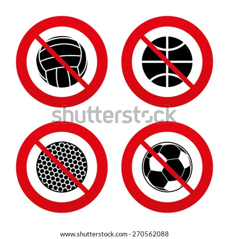 No, Ban or Stop signs. Sport balls icons. Volleyball, Basketball, Soccer and Golf signs. Team sport games. Prohibition forbidden red symbols. Vector