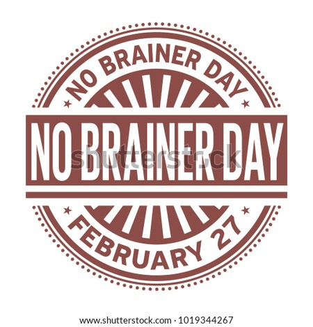 No Brainer Day, February 27, rubber stamp, vector Illustration