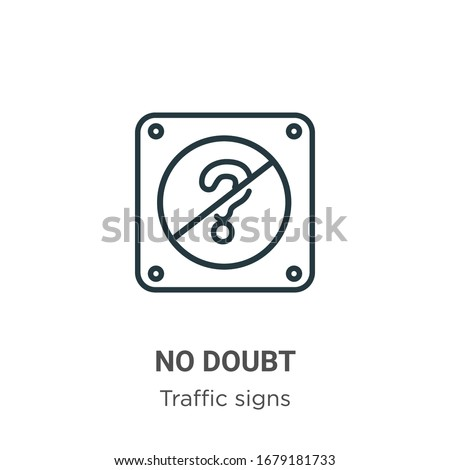 no doubt outline vector icon