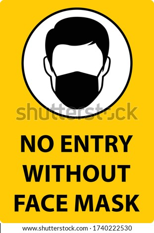 No entry without face mask sign. No face mask no entry with a yellow background.
