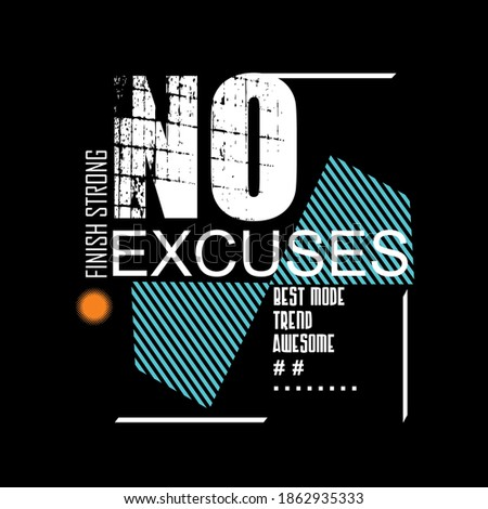 no excuses slogan tee graphic typography for print t shirt,illustration,stock vector,art,style Stock photo ©