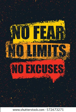 no fear no limits no excuses