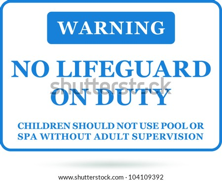 No lifeguard on duty blue sign. Vector
