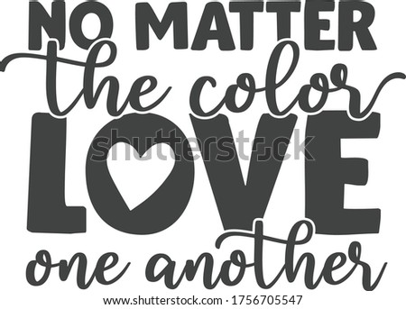 No matter the color love one another | Black Lives Matter Quote Stock foto ©
