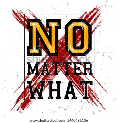 no matter what slogan