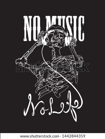 no music no life slogan with skeleton on headphone illustration