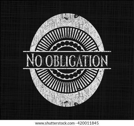 No obligation chalkboard emblem written on a blackboard