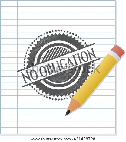 No obligation emblem draw with pencil effect