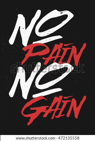 no pain no gain   inspiring and