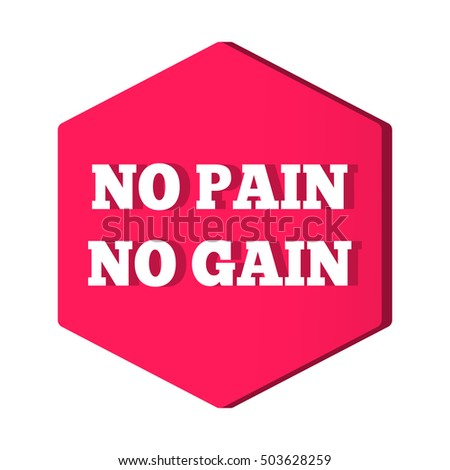 No Pain No Gain Motivation Quote Banner Badge Poster Flat Vector
