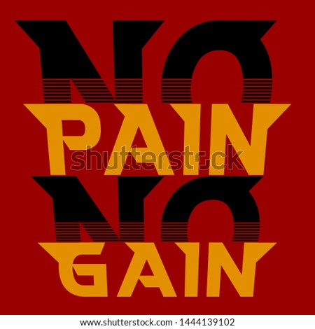 no pain no gain motivational quote vector illustration graphic design for decoration poster logo wallpaper textile tee shirt sportswear print