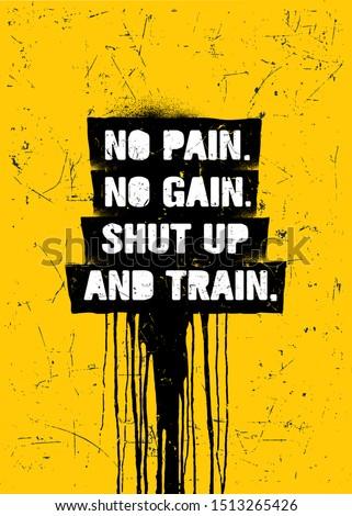 no pain no gain shut up and