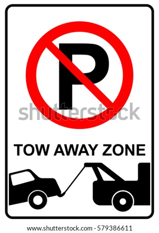 No parking, tow away zone, prohibition sign, vector illustration.