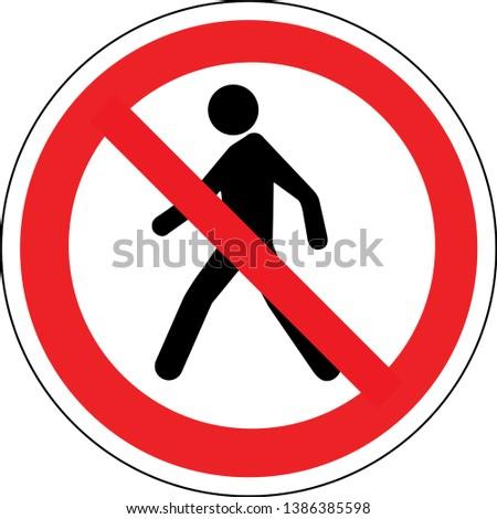 No Pedestrian Access industrial sign illustration - Forbidden to the public -  No admittance! Foto d'archivio ©