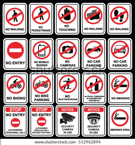 No signs to warn in different situations like no entry, no smoking, no camera, no pedestrians, security camera in use, no skate boarding, no bike, car parking, no touching.