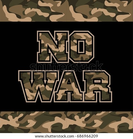 no war slogan camouflage army