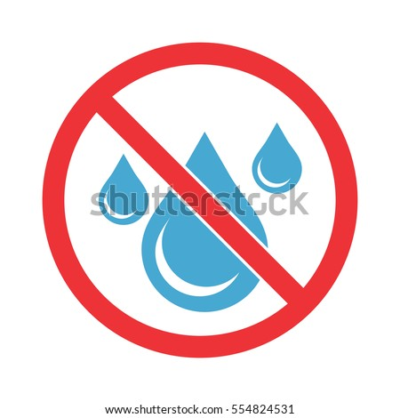 No water sign. Water drop forbidden.
