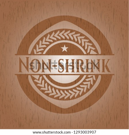 Non-shrink badge with wooden background