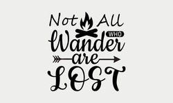 Not All Who Wander Are Lost - Camp Life and Camping Vector And Clip Art