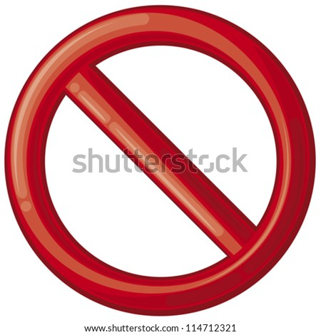 not allowed sign (prohibition sign, no sign, interdiction sign, forbidden circle)